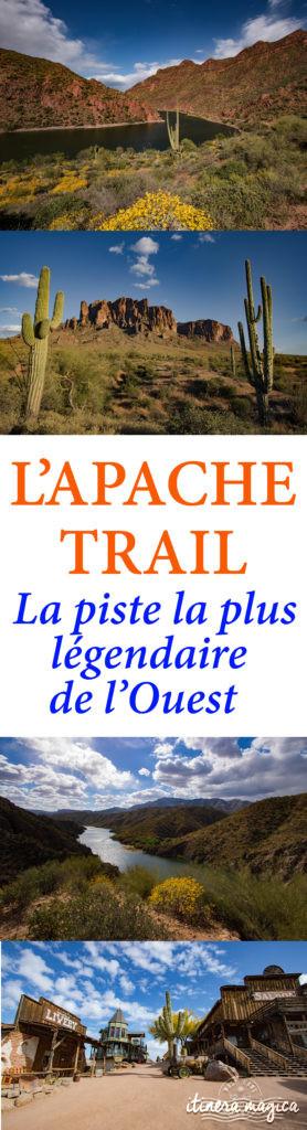 L'Apache Trail, la plus belle piste de l'Ouest ! Incontournable de tout roadtrip en Arizona, USA