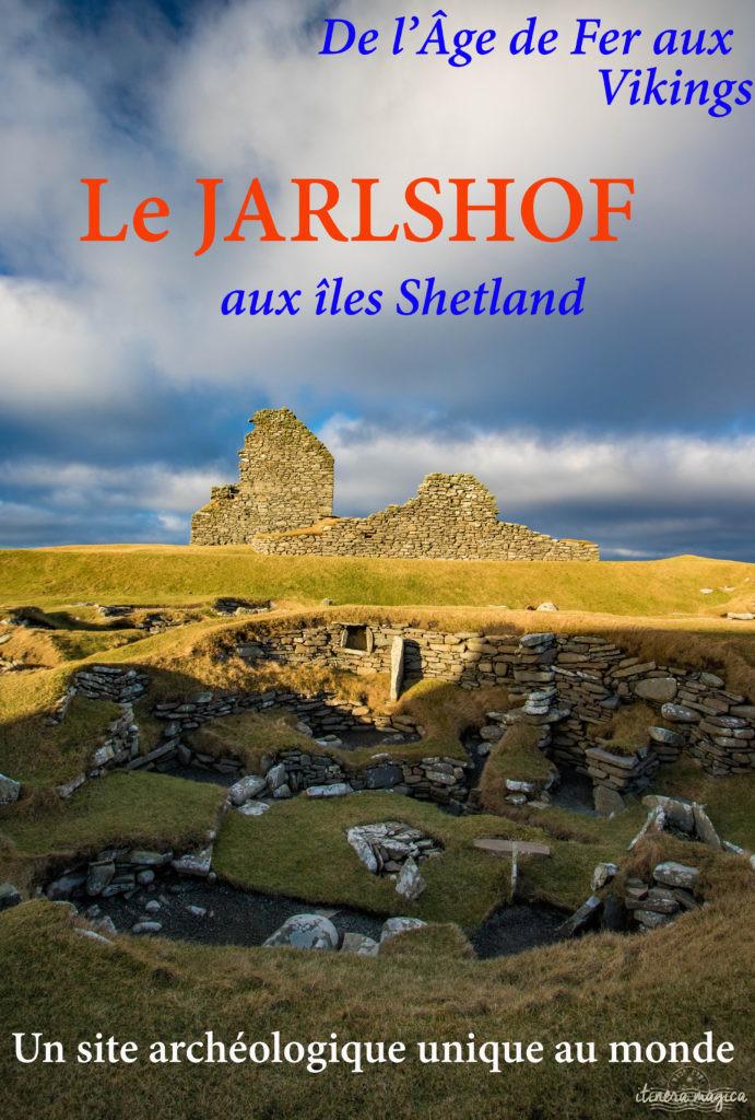 Découvrez un site viking exceptionnel aux îles Shetland : le Jarlshof. Unique au monde