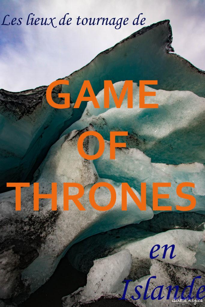 Découvrez les lieux de tournage de Game of Thrones : glaciers, lave et magie !