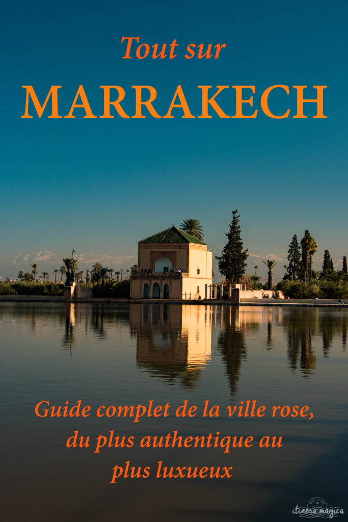Guide ultime de Marrakech : incontournables, bonnes adresses à Marrakech, luxe et traditionnel.