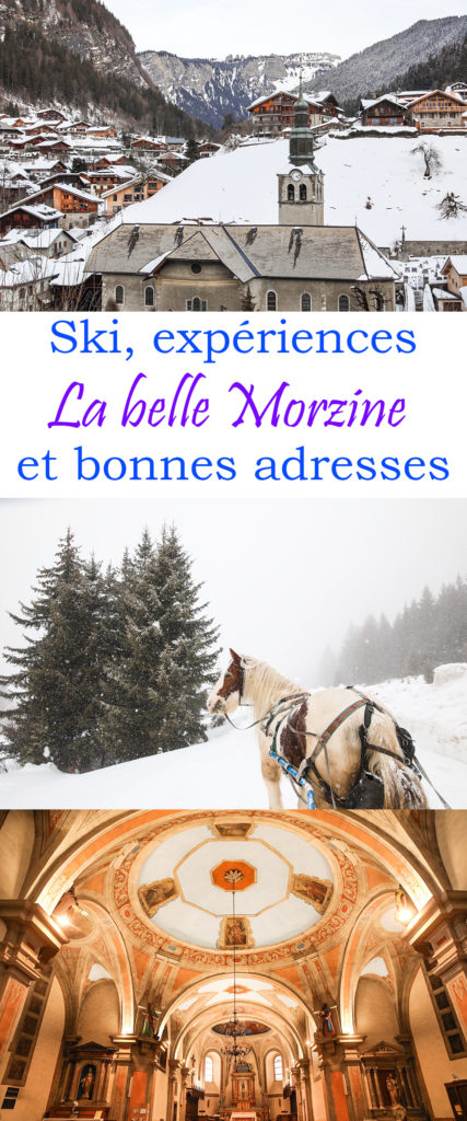 Morzine : du ski, de belles expériences et de bonnes adresses ! Une destination romantique à la neige.