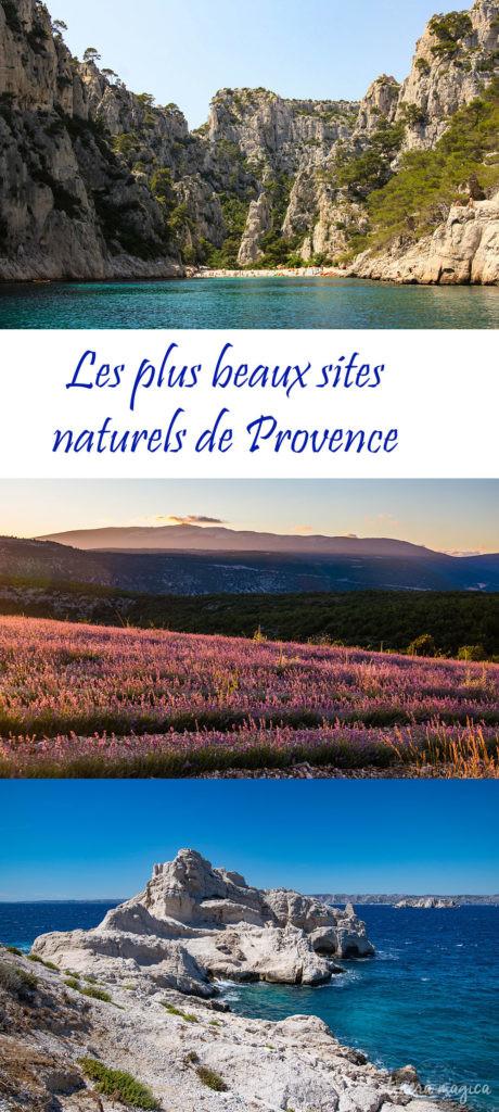 Les plus beaux sites naturels de Provence : calanques de Cassis et Marseille, gorges du Verdon, Colorado provençal, champs de lavande, montagnes du Ventoux et de la Sainte Victoire, rivières de Provence...
